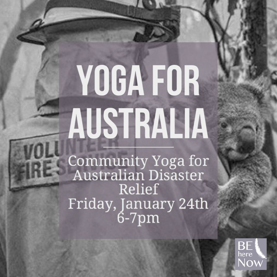 Submitted photo. BE Here Now Yoga Studio is offering a donation based class raising money for the Australian Wildfires